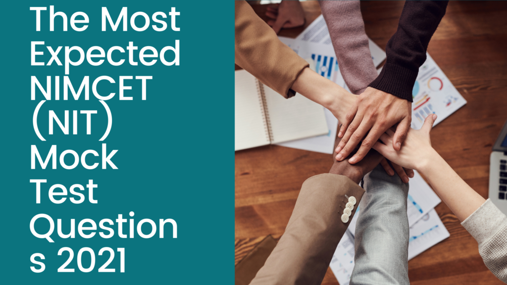 The Most Expected NIMCET (NIT) Mock Test Questions 2021